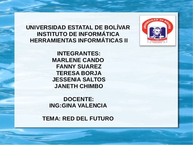 UNIVERSIDAD ESTATAL DE BOLÍVAR INSTITUTO DE INFORMÁTICA HERRAMIENTAS INFORMÁTICAS II INTEGRANTES: MARLENE CANDO FANNY SUAR...