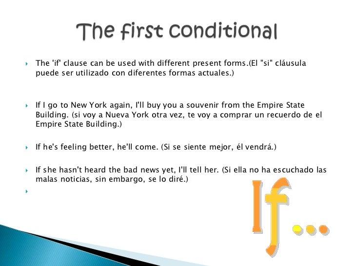 "   The if clause can be used with different present forms.(El ""si"" cláusula    puede ser utilizado con diferentes formas ..."