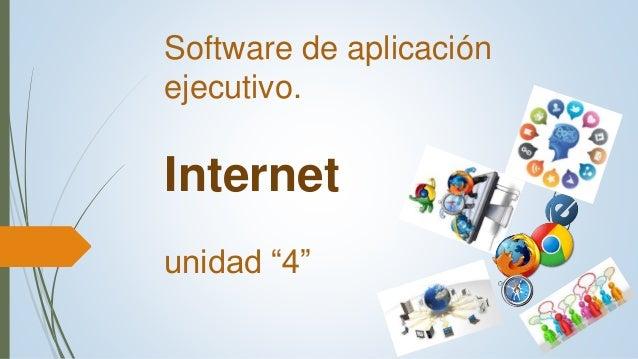 """Software de aplicación ejecutivo. Internet unidad """"4"""""""