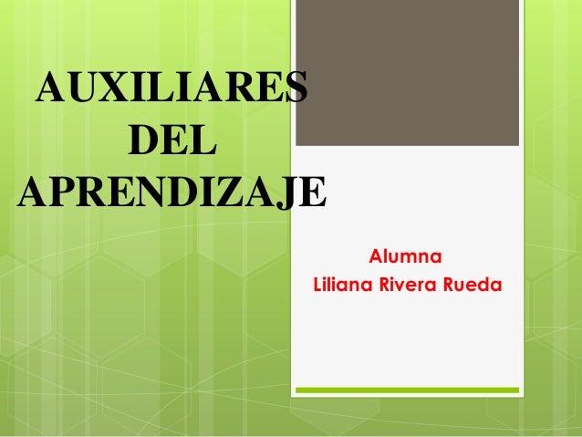 AUXILIARESDELAPRENDIZAJEAlumnaLiliana Rivera Rueda