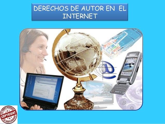 DERECHOS DE AUTOR EN EL INTERNET