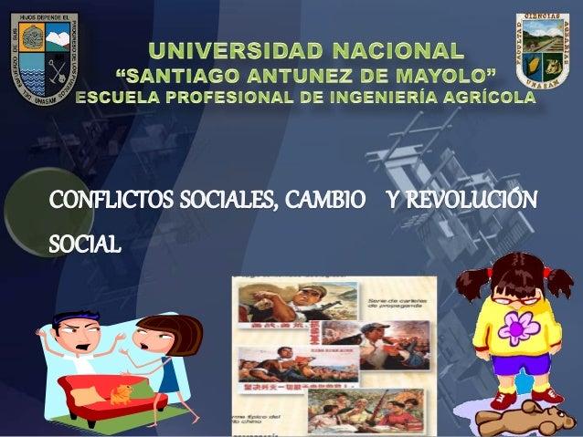 CONTENIDO DEFINICIONES CONFLICTOS SOCIALES CAMBIOS SOCIALES REVOLUCIÓN SOCIAL