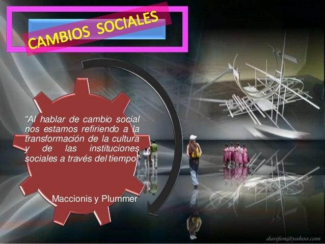 FS El cambio social es considerado en este trabajo, conceptualmente vinculado a la noción de desarrollo social, debido a q...
