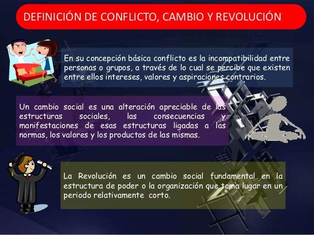 El conflicto es un proceso natural o intrínseco al ser humano, relacionado a la evolución de la persona, grupo o sociedad....