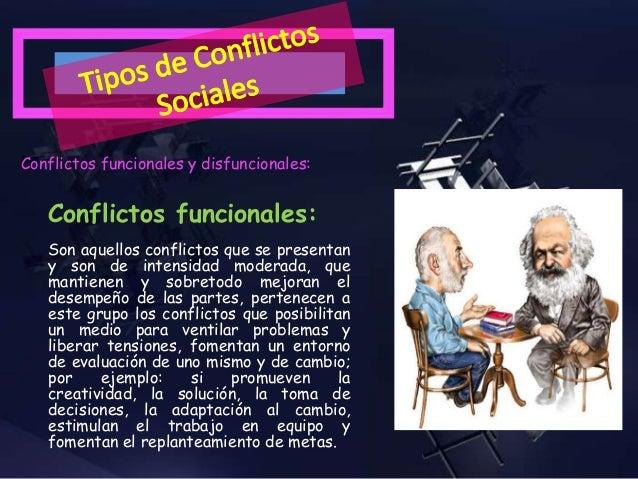 Conflictos disfuncionales: Este tensiona las relaciones de las partes limitando o impidiendo una relación armoniosa en el ...