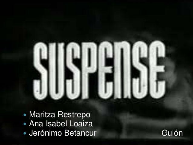  Maritza Restrepo  Ana Isabel Loaiza  Jerónimo Betancur Guión