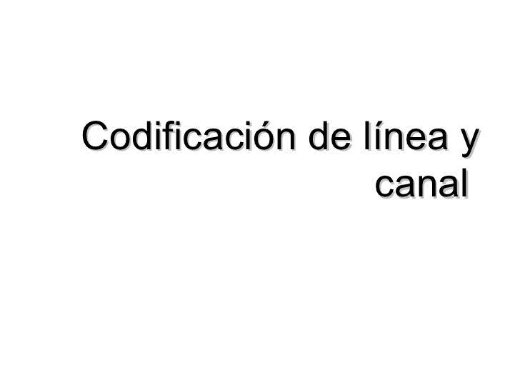 Codificación de línea y canal