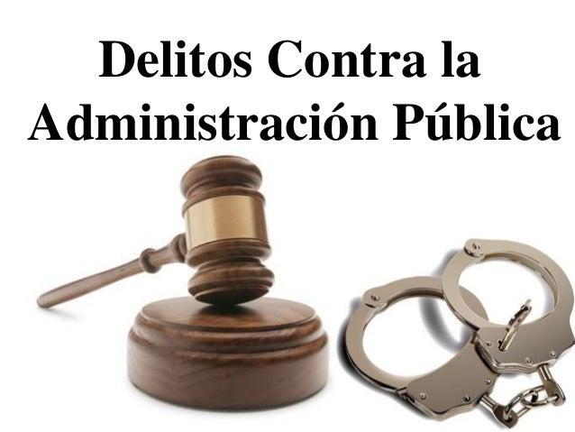Delitos Contra laAdministración Pública