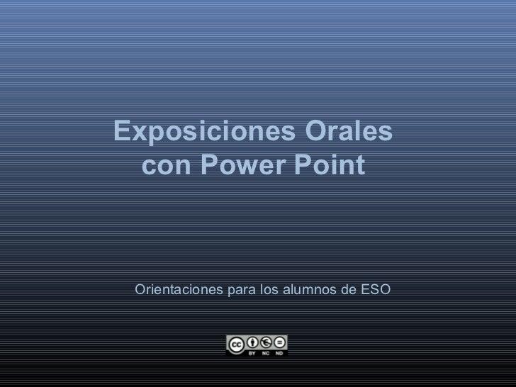 Exposiciones Orales  con Power Point Orientaciones para los alumnos de ESO