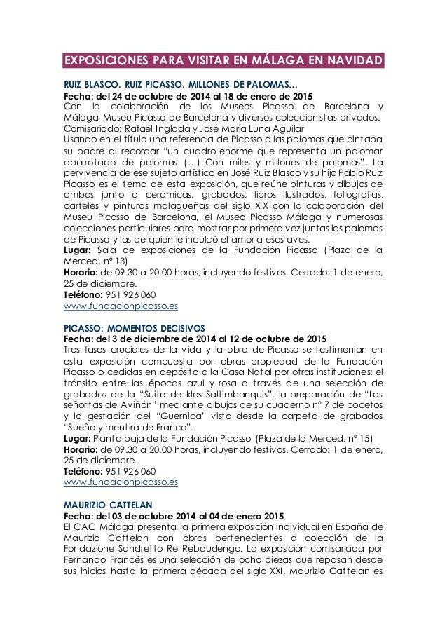 EXPOSICIONES PARA VISITAR EN MÁLAGA EN NAVIDAD RUIZ BLASCO. RUIZ PICASSO. MILLONES DE PALOMAS… Fecha: del 24 de octubre de...