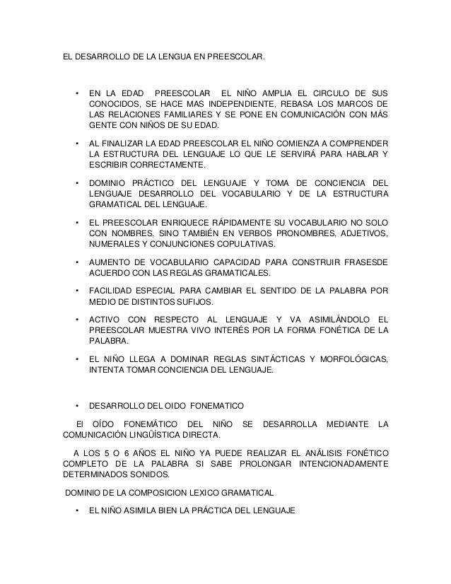 EL DESARROLLO DE LA LENGUA EN PREESCOLAR.• EN LA EDAD PREESCOLAR EL NIÑO AMPLIA EL CIRCULO DE SUSCONOCIDOS, SE HACE MAS IN...