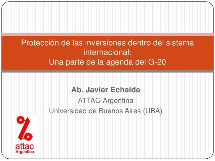 Protección de las inversiones dentro del sistema                 internacional:       Una parte de la agenda del G-20     ...