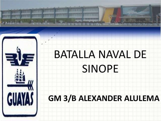 BATALLA NAVAL DE SINOPE GM 3/B ALEXANDER ALULEMA