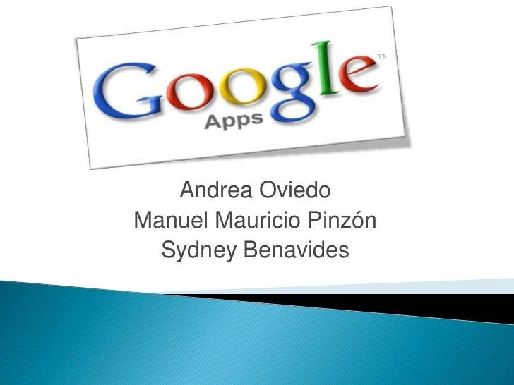 Andrea OviedoManuel Mauricio Pinzón  Sydney Benavides
