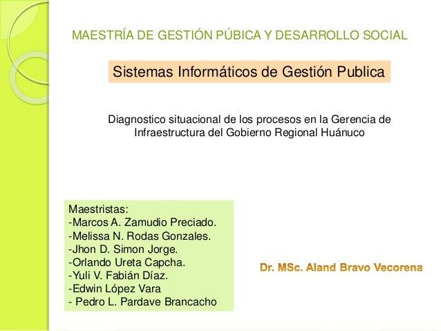 MAESTRÍA DE GESTIÓN PÚBICA Y DESARROLLO SOCIAL  Sistemas Informáticos de Gestión Publica  Diagnostico situacional de los p...