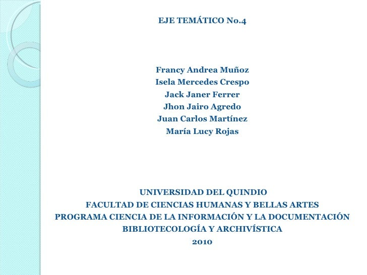 <ul><li>EJE TEMÁTICO No.4 </li></ul><ul><li>Francy Andrea Muñoz </li></ul><ul><li>Isela Mercedes Crespo </li></ul><ul><li>...