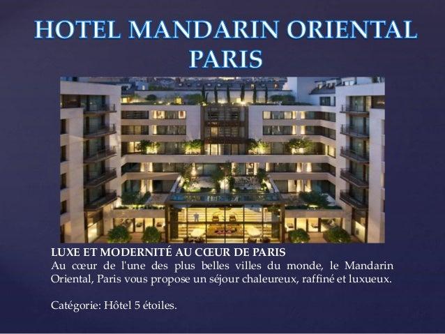 { LUXE ET MODERNITÉ AU CŒUR DE PARIS Au cœur de l'une des plus belles villes du monde, le Mandarin Oriental, Paris vous pr...