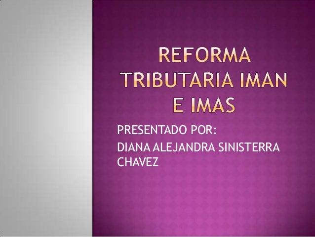 PRESENTADO POR: DIANA ALEJANDRA SINISTERRA CHAVEZ