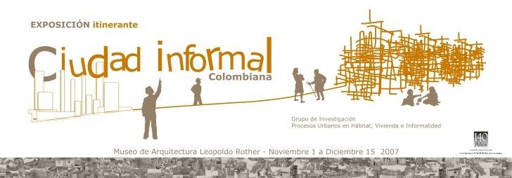 Ciudad Informal Colombiana Exposicion Itinerante