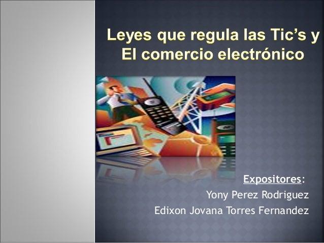 Expositores:  Yony Perez Rodriguez  Edixon Jovana Torres Fernandez