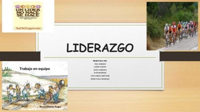 LIDERAZGO  PRESENTADO POR:  YINA ANDRADE  LUCERO COGOYO  LEIDY CARDENAS  JHON MADRIGAL  JUAN CARLOS MARTINEZ  JENNY PAOLA ...