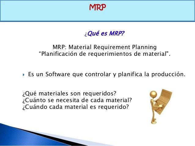 mrp mrp ii erp Describe mrp ii describe closed-loop mrp describe erp 06: mrp & erp - mgmt 3102: fall 2013 material requirements planning (mrp) and erp subject: heizer render 10e.
