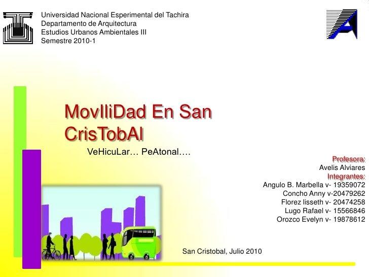 Universidad NacionalEsperimental del Tachira<br />Departamento de Arquitectura<br />Estudios Urbanos Ambientales III<br />...