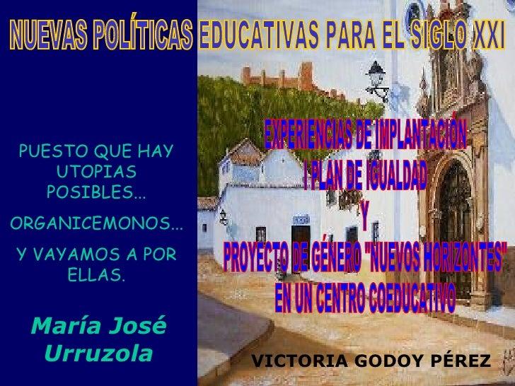 PUESTO QUE HAY     UTOPIAS    POSIBLES... ORGANICEMONOS... Y VAYAMOS A POR      ELLAS.    María José   Urruzola         VI...