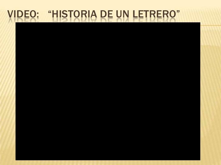 """Video:   """"historia de un letrero""""<br />"""