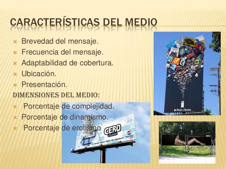 Características del medio<br />Brevedad del mensaje.<br />Frecuencia del mensaje.<br />Adaptabilidad de cobertura.<br />Ub...