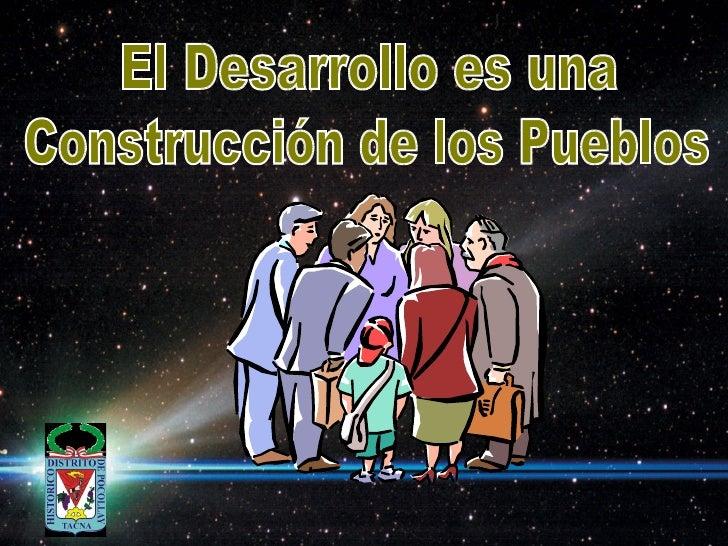 El Desarrollo es una Construcción de los Pueblos