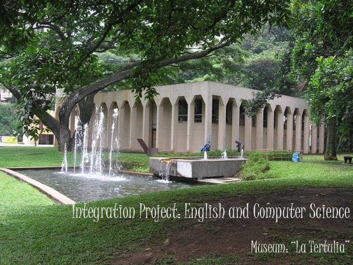 "Integration Project: English and Computer Science Museum: ""La Tertulia"""