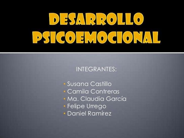 INTEGRANTES:• Susana Castillo• Camila Contreras• Ma. Claudia García• Felipe Urrego• Daniel Ramírez