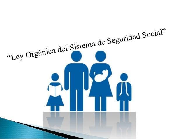 Ley organica del sistema de seguridad social - Sistemas de seguridad ...