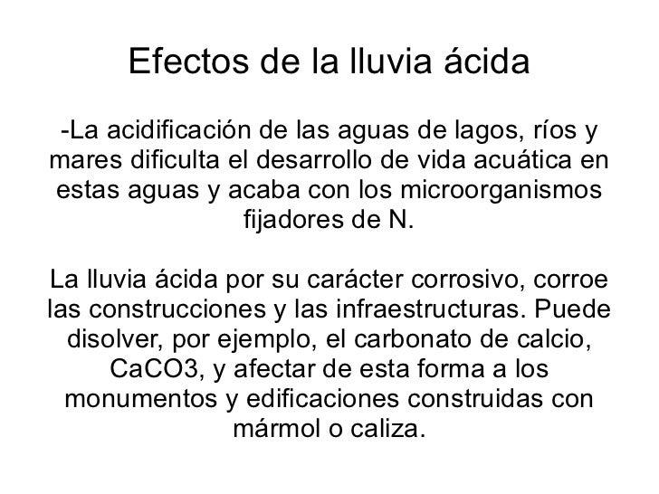 Efectos de la lluvia ácida -La acidificación de las aguas de lagos, ríos y mares dificulta el desarrollo de vida acuática ...