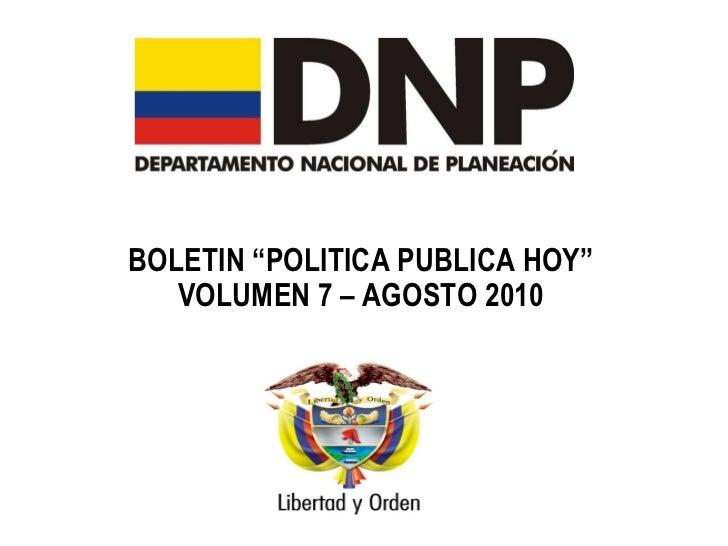 """BOLETIN """"POLITICA PUBLICA HOY"""" VOLUMEN 7 – AGOSTO 2010"""