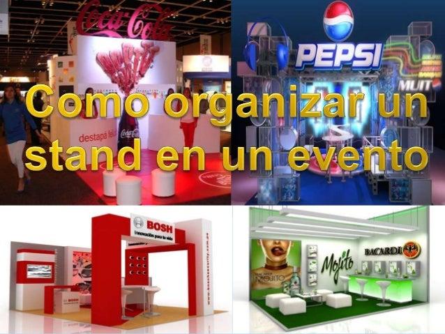 Método 1 antes del evento  Busca el evento adecuado a tu stand. Si puedes  asistir a un evento similar como miembro del  p...