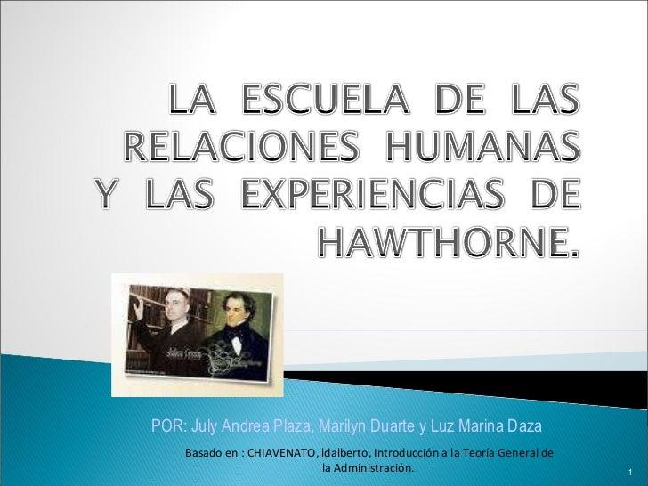 POR: July Andrea Plaza, Marilyn Duarte y Luz Marina Daza Basado en : CHIAVENATO, ldalberto, Introducción a la Teoría Gener...