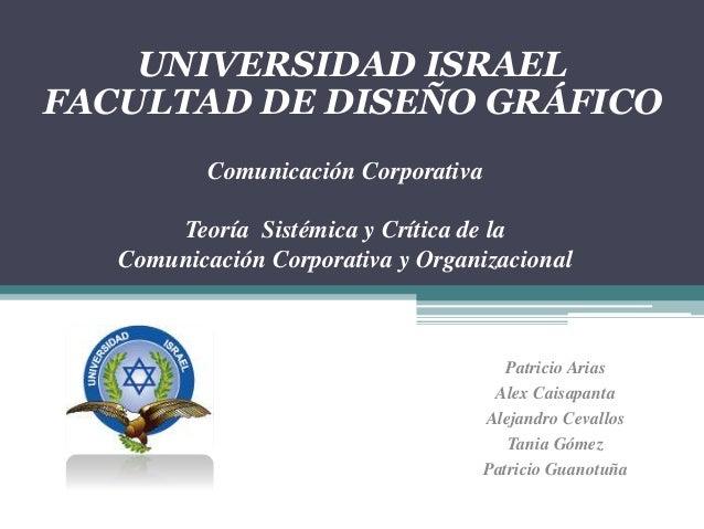 Comunicación Corporativa Teoría Sistémica y Crítica de la Comunicación Corporativa y Organizacional UNIVERSIDAD ISRAEL FAC...