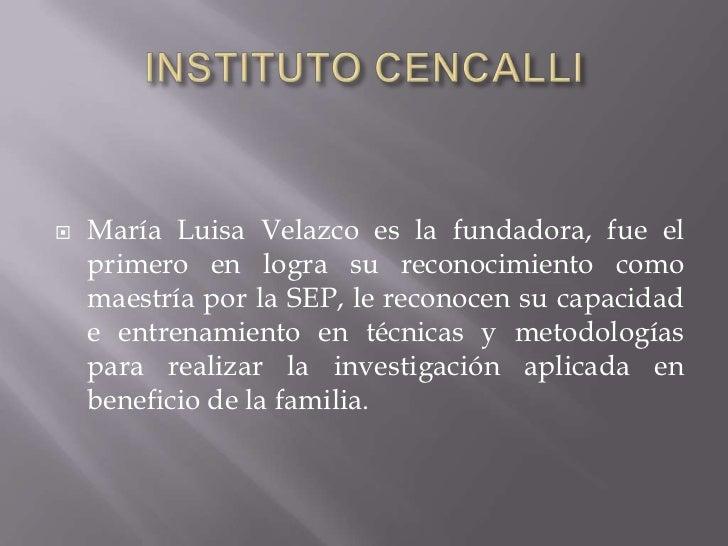 Instituto cencalli<br />María Luisa Velazco es la fundadora, fue el primero en logra su reconocimiento como maestría por l...