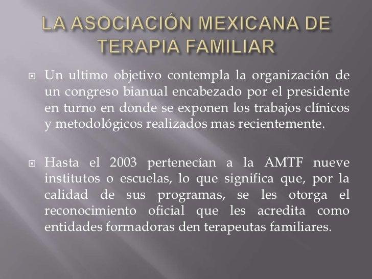 LA ASOCIACIÓN MEXICANA DE TERAPIA FAMILIAR<br />Un ultimo objetivo contempla la organización de un congreso bianual encabe...
