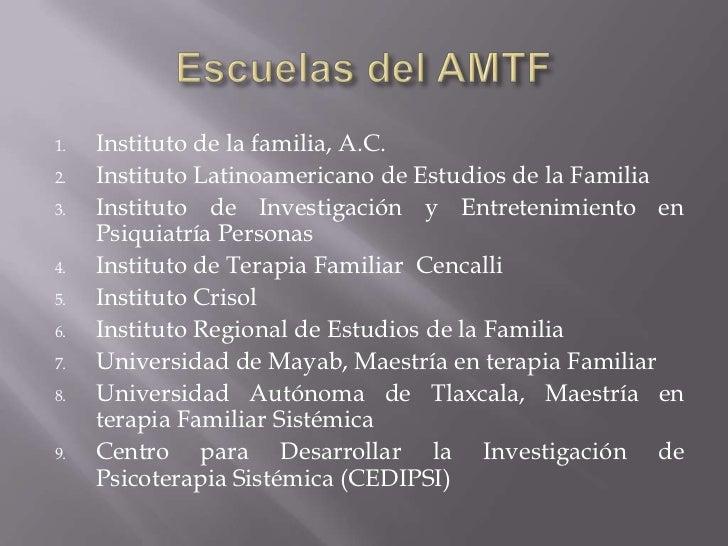Escuelas del AMTF<br />Instituto de la familia, A.C.<br />Instituto Latinoamericano de Estudios de la Familia <br />Instit...