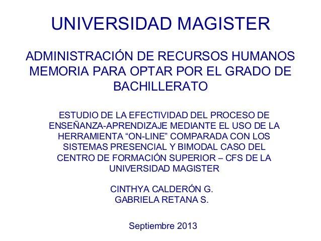 UNIVERSIDAD MAGISTER ADMINISTRACIÓN DE RECURSOS HUMANOS MEMORIA PARA OPTAR POR EL GRADO DE BACHILLERATO ESTUDIO DE LA EFEC...