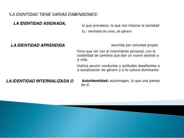 LOS CAMBIOS DE IDENTIDAD UNA CONSTANTE A LO LARGO DE LA VIDA ( LAGARDE), RECUERDA A HERÁCLITO Y SU TEORÍA DEL DEVENIR.» NA...