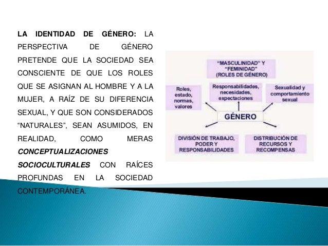 LOS ROLES DE GÉNERO SON CONSTRUCCIONES CULTURALES DE LOS ROLES SOCIALES QUE UNA DETERMINADA SOCIEDAD LE ATRIBUYE A LOS HOM...