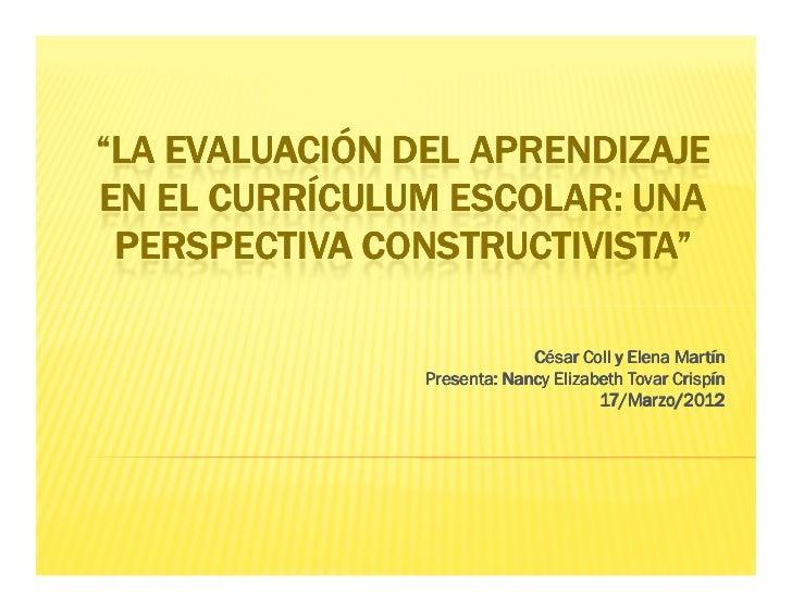 """""""LA EVALUACIÓN DEL APRENDIZAJEEN EL CURRÍCULUM ESCOLAR: UNA PERSPECTIVA CONSTRUCTIVISTA""""                             César..."""
