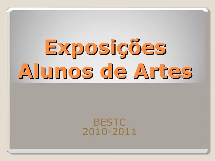 Exposições Alunos de Artes BESTC 2010-2011