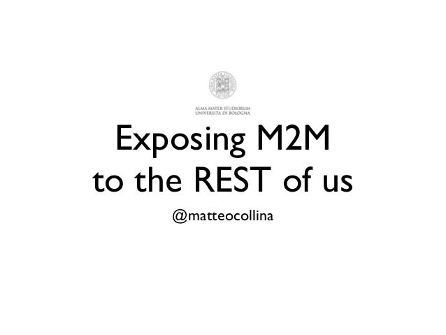 Exposing M2Mto the REST of us@matteocollina