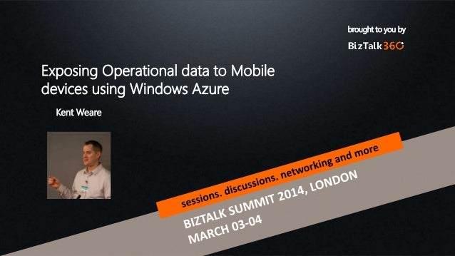 brought to you by Exposing Operational data to Mobile devices using Windows Azure Kent Weare