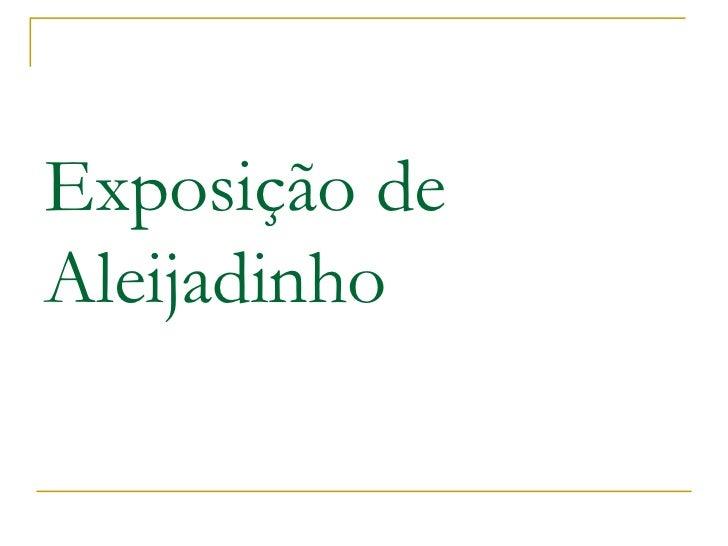 Exposição de Aleijadinho